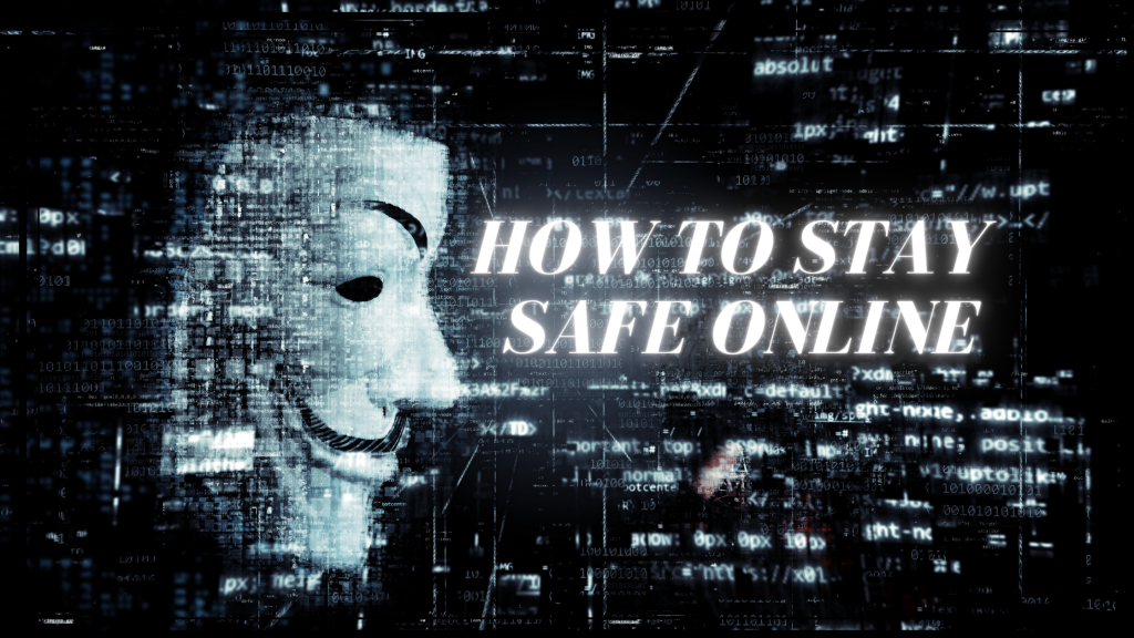 How to stay Safe online - Online privacy