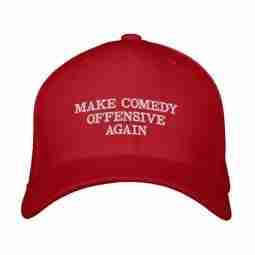 Make Comedy Offensive Again - Hat