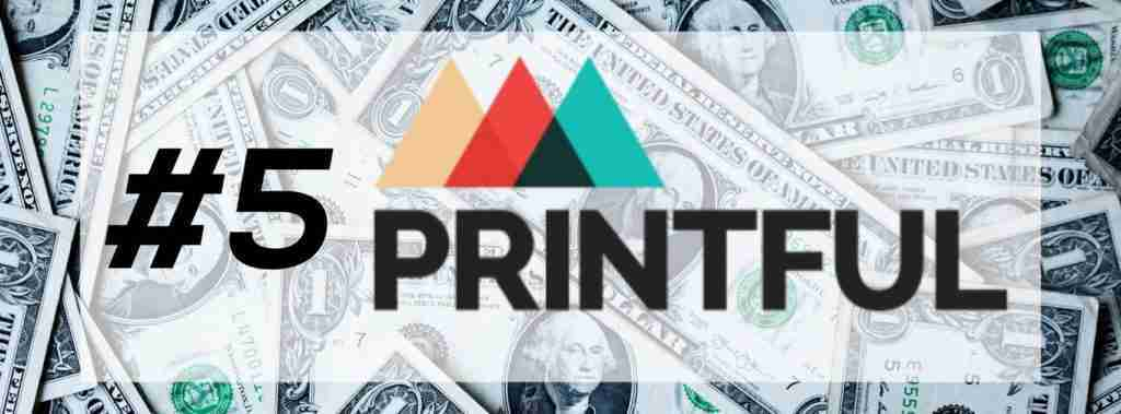 Free Money with Printful