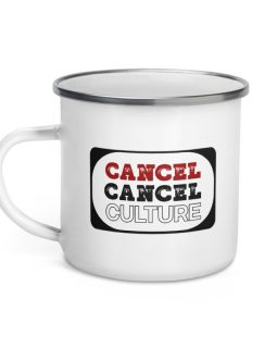 Cancel Cancel Culture - Enamel Mug 3