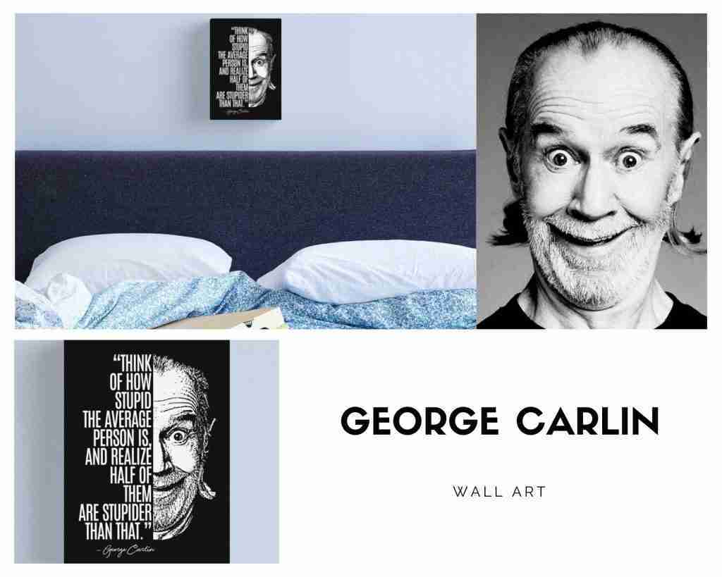George Carlin - Quote about stupid people - Wall art