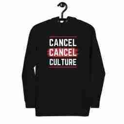 Anti cancel culture hoodie - Cancel Cancel Culture hoddie