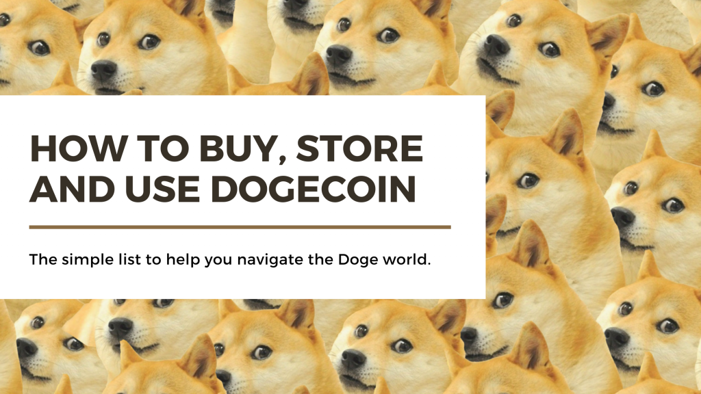 How to Buy, Store and Use Dogecoin
